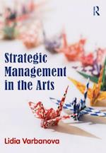 Strategic Management in the Arts af Lidia Varbanova