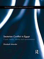Sectarian Conflict in Egypt (Routledge Studies in Middle Eastern Politics)