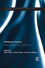 Adventure Tourism (Contemporary Geographies of Leisure, Tourism and Mobility)