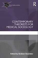 Contemporary Theorists for Medical Sociology (Critical Studies in Health And Society)