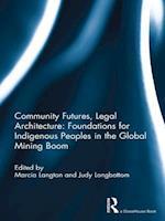 Community Futures, Legal Architecture