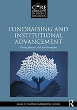 Fundraising and Institutional Advancement (Core Concepts in Higher Education)