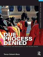 Due Process Denied: Detentions and Deportations in the United States (Framing 21st Century Social Issues)