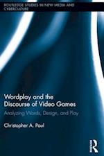 Wordplay and the Discourse of Video Games (Routledge Studies in New Media And Cyberculture)