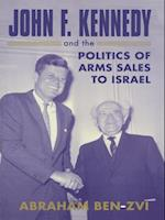 John F. Kennedy and the Politics of Arms Sales to Israel (Israeli: History, Politics and Society)