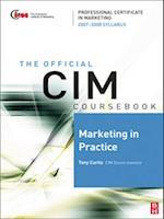 CIM Coursebook 07/08 Marketing in Practice