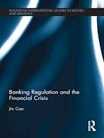 Banking Regulation and the Financial Crisis