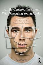 Family-Centered Treatment With Struggling Young Adults af Brad Sachs