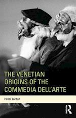 Venetian Origins of the Commedia dell'Arte