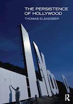Persistence of Hollywood af Thomas Elsaesser