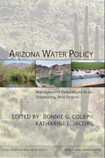 Arizona Water Policy (Issues in Water Resource Policy)