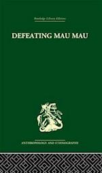 Defeating Mau Mau af Louis Leakey