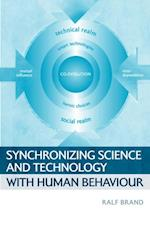 Synchronizing Science and Technology with Human Behaviour af Ralf Brand