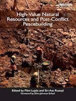 High-Value Natural Resources and Post-Conflict Peacebuilding (Post-conflict Peacebuilding and Natural Resource Management)