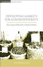 Developing Markets for Agrobiodiversity (Earthscan Research Editions)