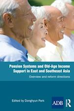 Pension Systems and Old-Age Income Support in East and Southeast Asia