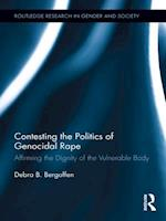 Contesting the Politics of Genocidal Rape (Routledge Research in Gender and Society)