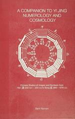 Companion to Yi jing Numerology and Cosmology