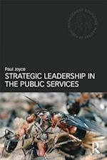 Strategic Leadership in the Public Services af Paul Joyce