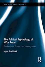 Political Psychology of War Rape (War, Politics and Experience)