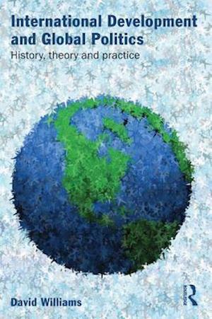 International Development and Global Politics af David Williams
