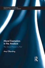 Moral Exemplars in the Analects (Routledge Studies in Ethics and Moral Theory)