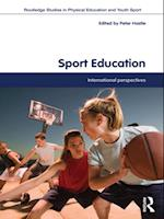 Sport Education (Routledge Studies in Physical Education and Youth Sport)