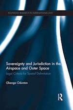 Sovereignty and Jurisdiction in Airspace and Outer Space (Routledge Research in International Law)