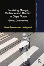 Surviving Gangs, Violence and Racism in Cape Town (Routledge Advances in Ethnography)