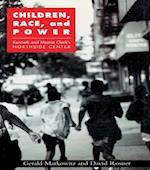 Children, Race, and Power af David Rosner