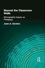 Beyond the Classroom Walls af June A. Gordon