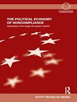 Political Economy of Noncompliance (Routledge Advances in European Politics)