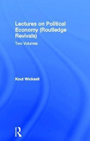 Lectures on Political Economy (Routledge Revivals) af Knut Wicksell