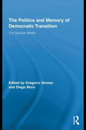 Politics and Memory of Democratic Transition