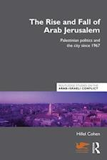 Rise and Fall of Arab Jerusalem af Hillel Cohen