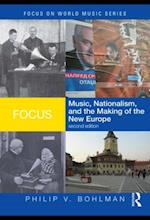 Focus: Music, Nationalism, and the Making of the New Europe (Focus on World Music Series)