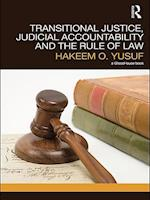 Transitional Justice, Judicial Accountability and the Rule of Law