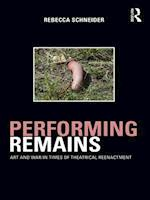 Performing Remains af Rebecca Schneider