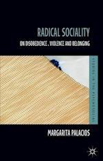 Radical Sociality: On Disobedience, Violence and Belonging af Margarita Palacios