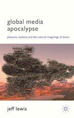 Global Media Apocalypse af Jeff Lewis
