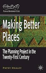 Making Better Places (Planning, Environment, Cities)