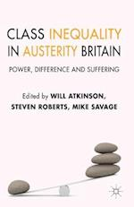 Class Inequality in Austerity Britain af Will Atkinson