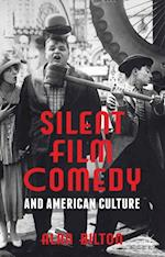Silent Film Comedy and American Culture
