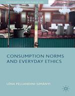 Consumption Norms and Everyday Ethics (Consumption and Public Life)
