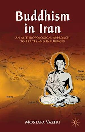 Buddhism in Iran: An Anthropological Approach to Traces and Influences