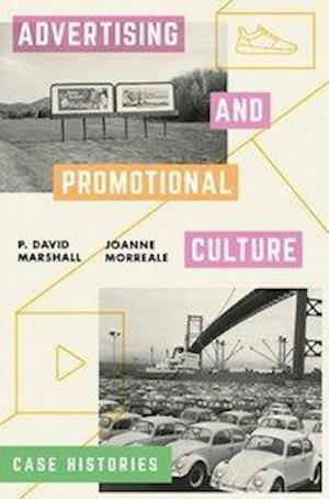 Advertising and Promotional Culture : Case Histories
