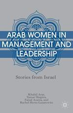 Arab Women in Management and Leadership: Stories from Israel af Tamar Shapira, Khalid Arar, Faisal Azaiza