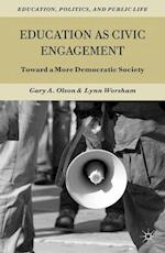 Education as Civic Engagement (Education Politics and Public Life Paperback)