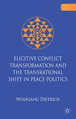 Elicitive Conflict Transformation and the Transrational Shift in Peace Politics af Wolfgang Dietrich