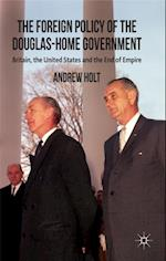 Foreign Policy of the Douglas-Home Government af Andrew Holt